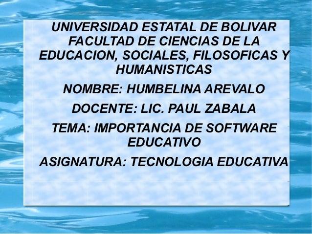 UNIVERSIDAD ESTATAL DE BOLIVARFACULTAD DE CIENCIAS DE LAEDUCACION, SOCIALES, FILOSOFICAS YHUMANISTICASNOMBRE: HUMBELINA AR...