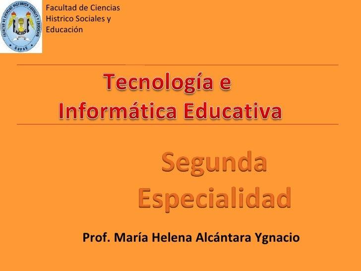 Facultad de Ciencias Histrico Sociales y Educación              Prof. María Helena Alcántara Ygnacio
