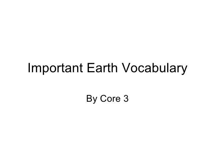 Important Earth Vocabulary Core 3