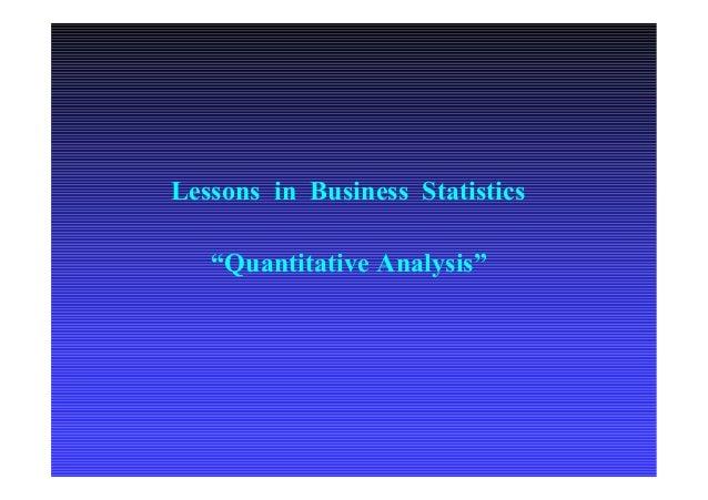 """Lessons in Business Statistics """"Quantitative Analysis"""""""