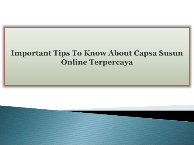 important-tips-to-know-about-capsa-susun-online-terpercaya-1-638.jpg?cb=1455571812