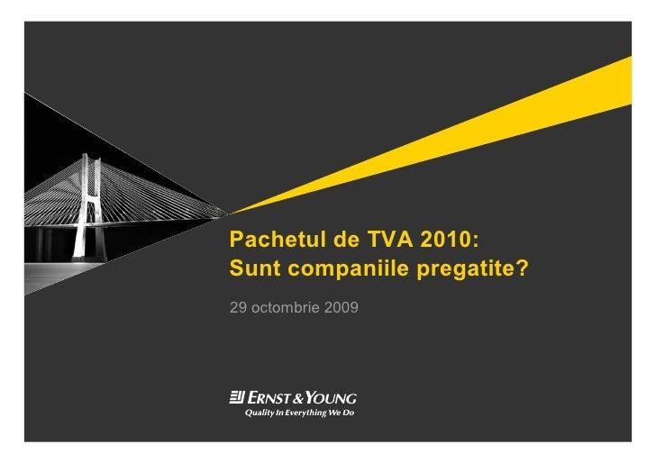 Pachetul de TVA 2010: Sunt companiile pregatite? 29 octombrie 2009