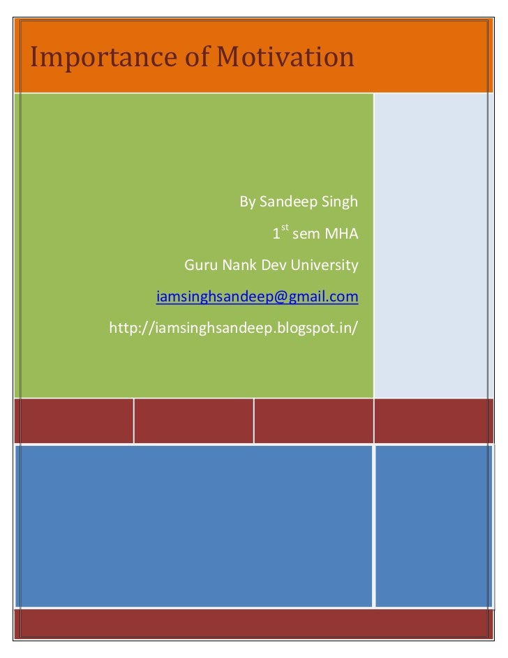 Importance of Motivation                       By Sandeep Singh                           1st sem MHA               Guru N...