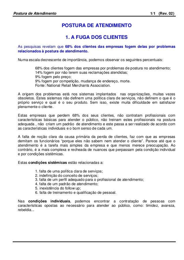 Postura de Atendimento  1/1 (Rev. 02)  POSTURA DE ATENDIMENTO 1. A FUGA DOS CLIENTES As pesquisas revelam que 68% dos clie...