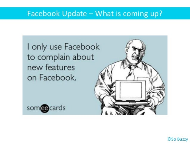 Facebook Update – What is coming up? ©So Buzzy