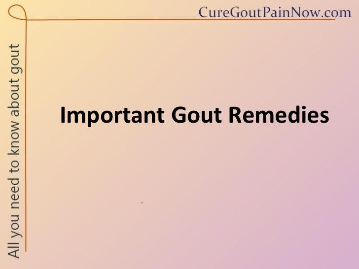Important Gout Remedies