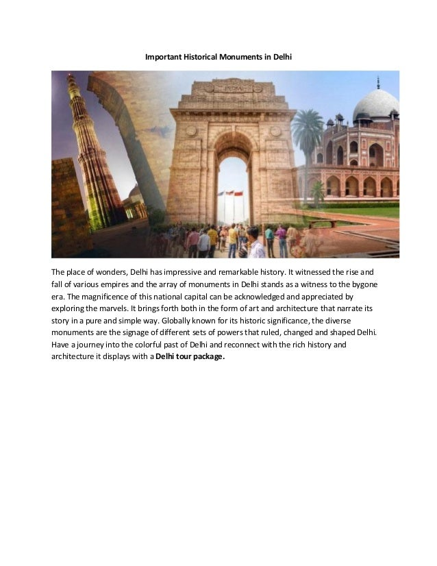 Important Historical Monuments in DelhiThe place of wonders, Delhi has impressive and remarkable history. It witnessed the...