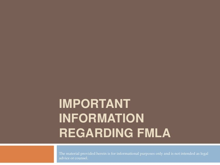Important information regarding FMLA<br />The material provided herein is for informational purposes only and is not inten...