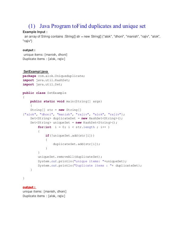 (1) Java Program toFind duplicates and unique set Example Input : an array of String contains :String[] str = new String[]...