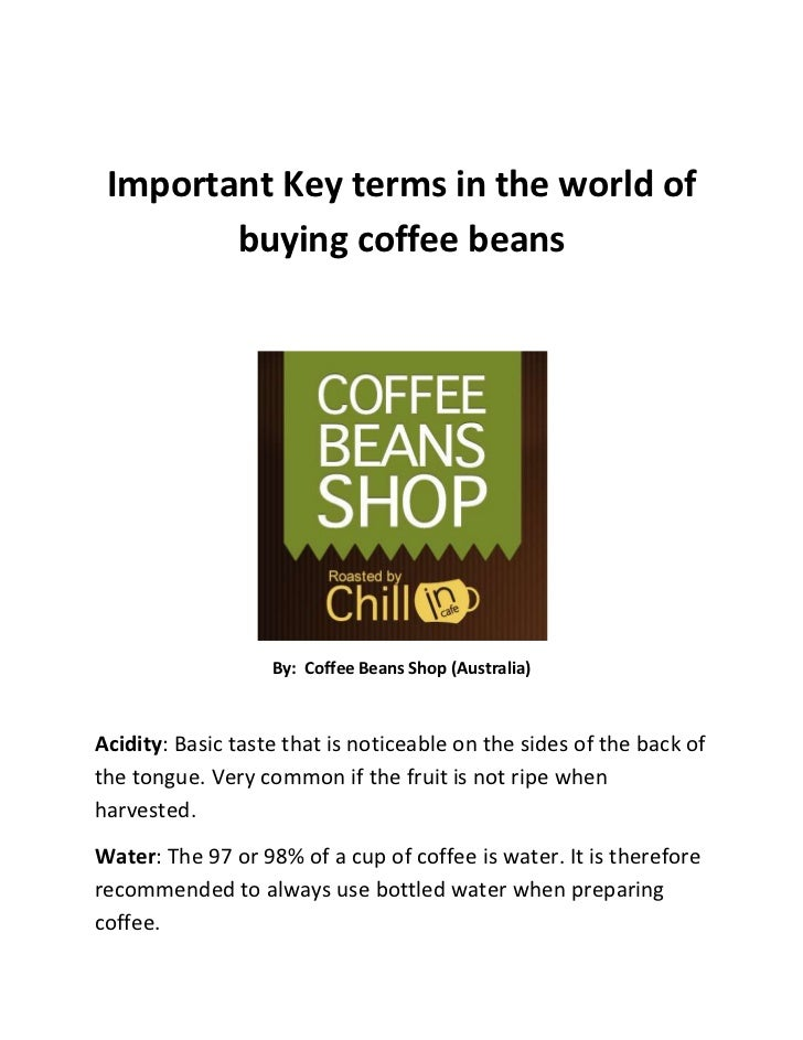 Important Key terms in the world of buying coffee beans<br />By:  Coffee Beans Shop (Australia)<br />Acidity: Basic taste ...