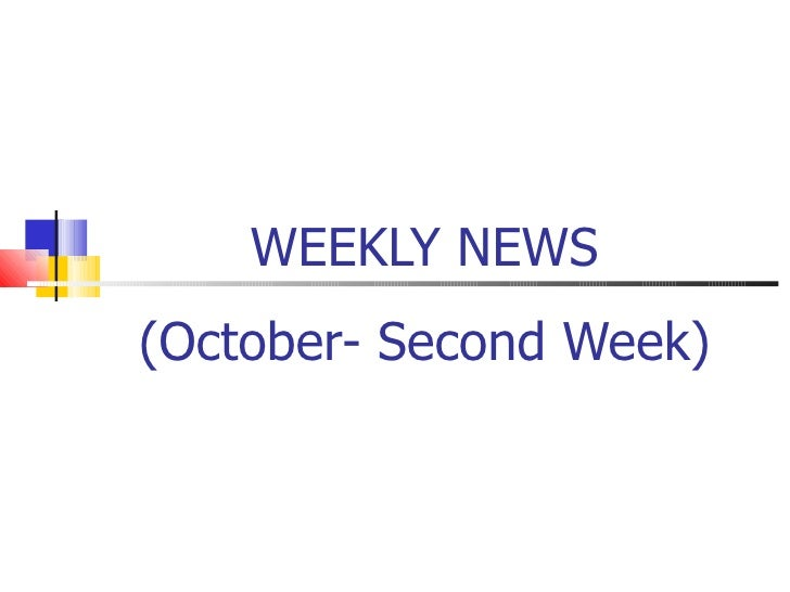 WEEKLY NEWS (October- Second Week)