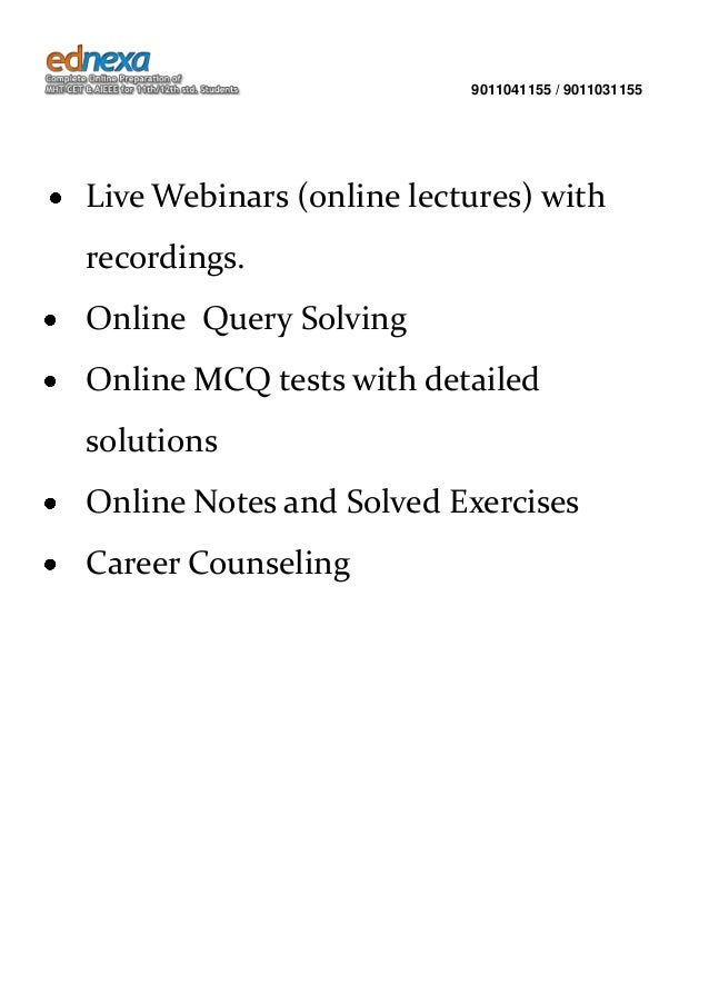 9011041155 / 9011031155  Live Webinars (online lectures) with recordings. Online Query Solving Online MCQ tests with detai...