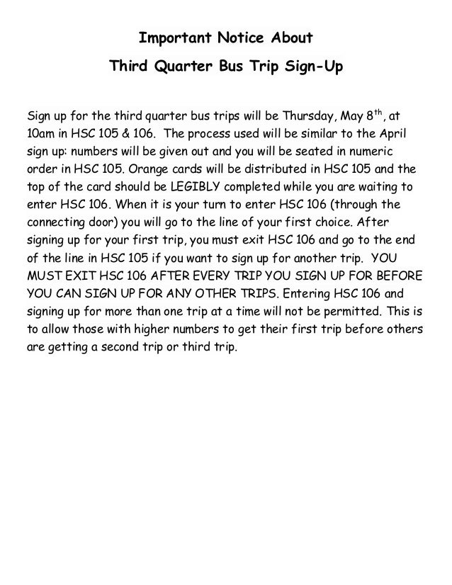 Important Notice About Third Quarter Bus Trip Sign-Up Sign up for the third quarter bus trips will be Thursday, May 8th , ...