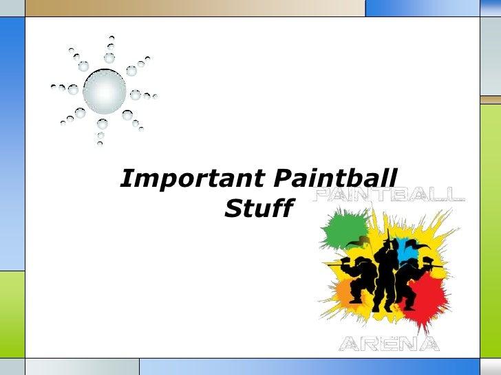 Important Paintball      Stuff