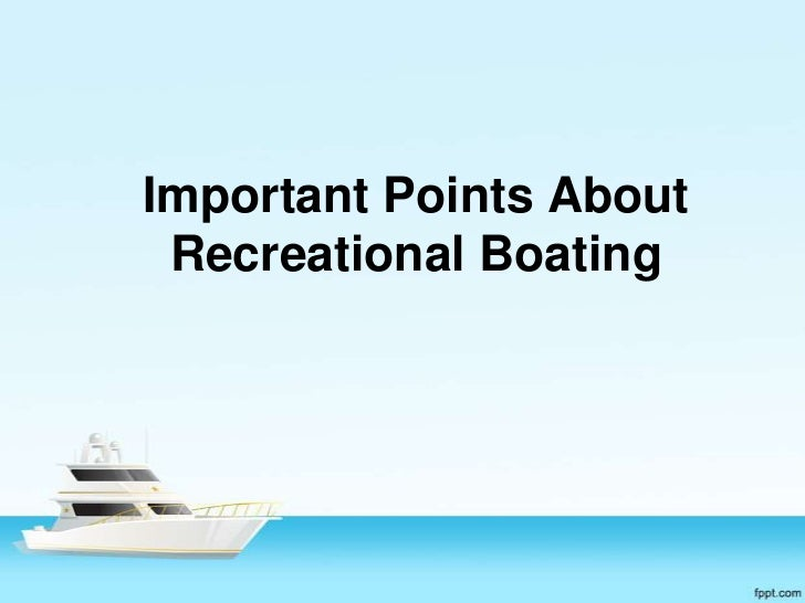 Important Points About Recreational Boating