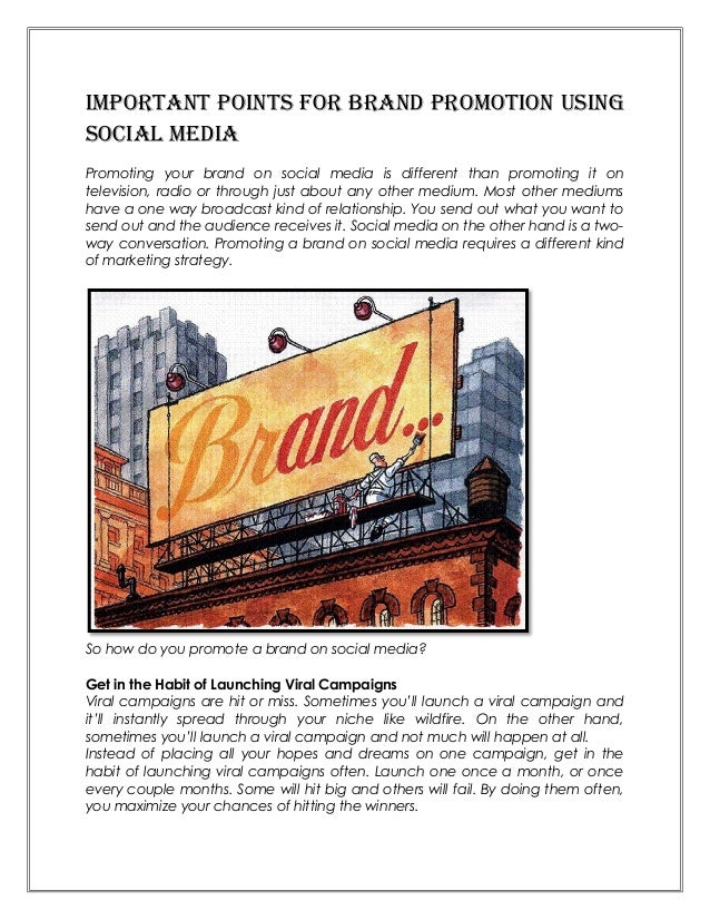 Important poInts for Brand promotIon UsIngsocIal medIaPromoting your brand on social media is different than promoting it ...