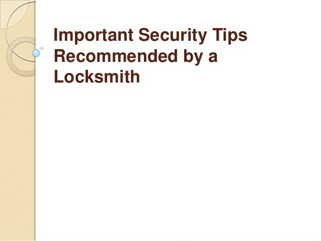 Important Security Tips Recommended by a Locksmith