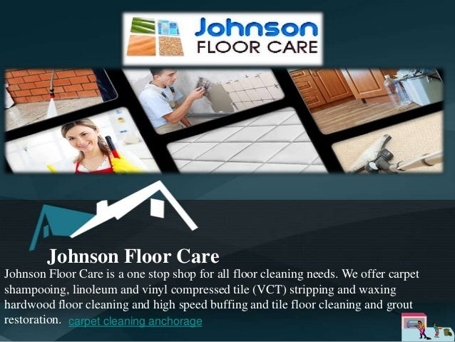 Johnson Floor Care Johnson Floor Care is a one stop shop for all floor cleaning needs. We offer carpet shampooing, linoleu...