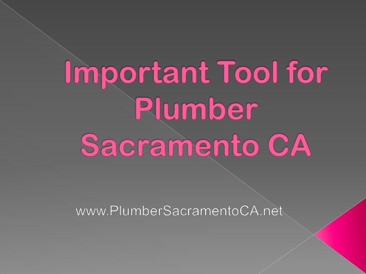 Important Tool for Plumber Sacramento CA