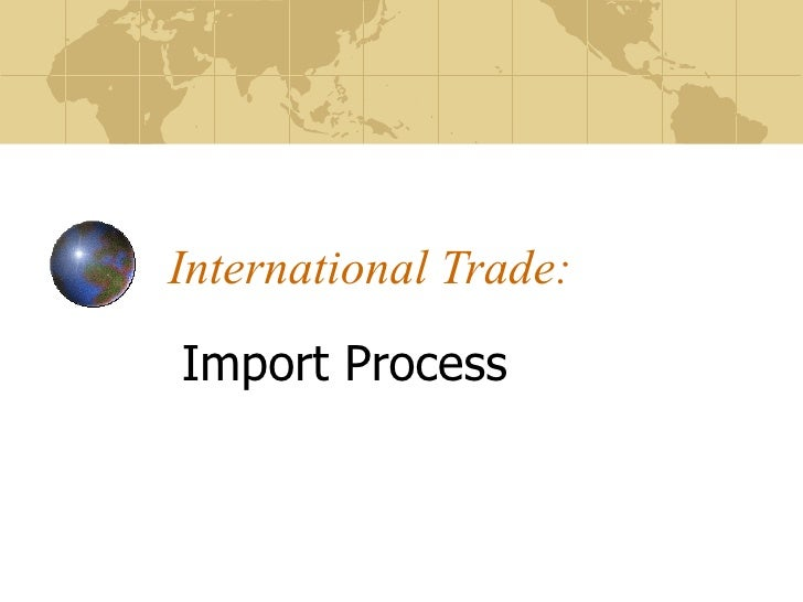 International Trade: Import Process