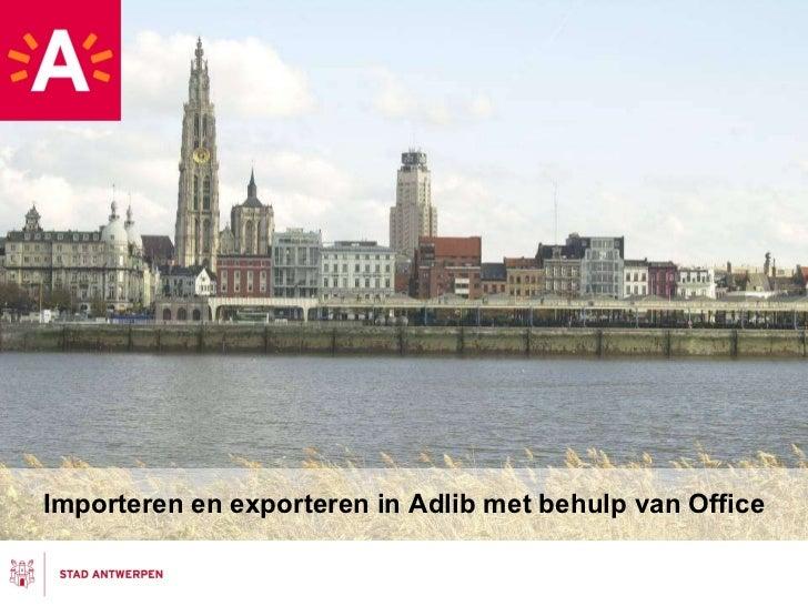 Importeren en exporteren in Adlib met behulp van Office