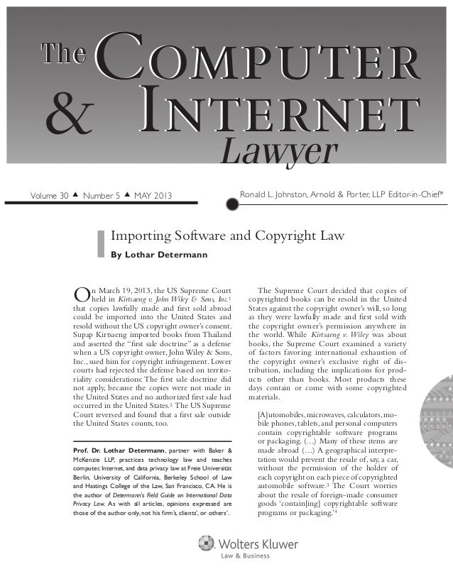 Computer InternetLawyer Computer Internet& TheThe On March 19, 2013, the US Supreme Court held in Kirtsaeng v. John Wiley ...
