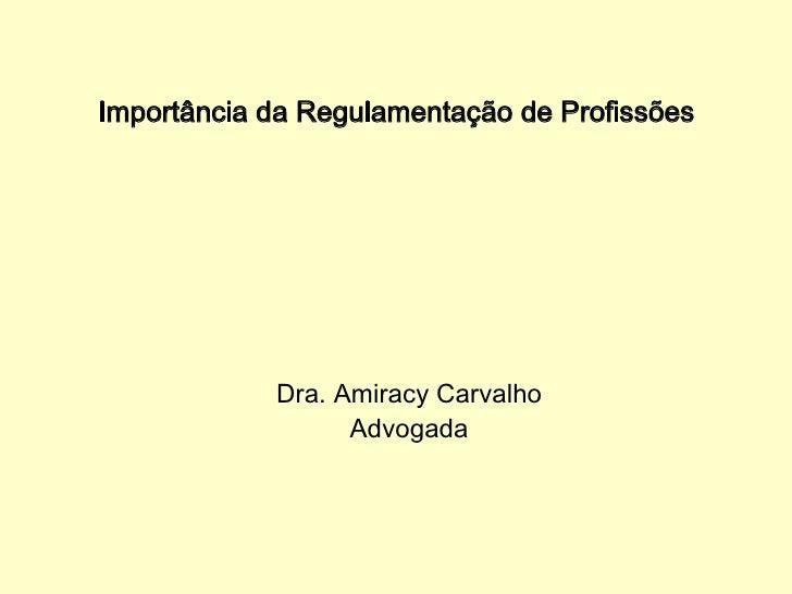 Importância da Regulamentação de Profissões   Dra. Amiracy Carvalho Advogada