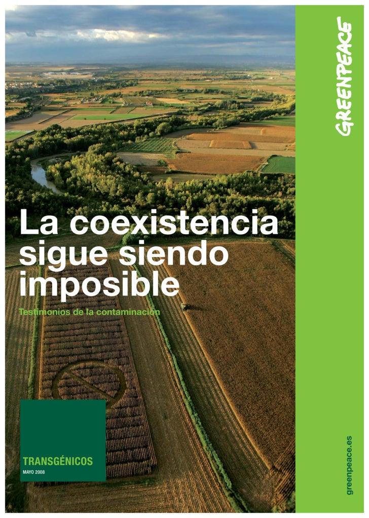 La coexistencia sigue siendo imposible Testimonios de la contaminación                                      greenpeace.es ...