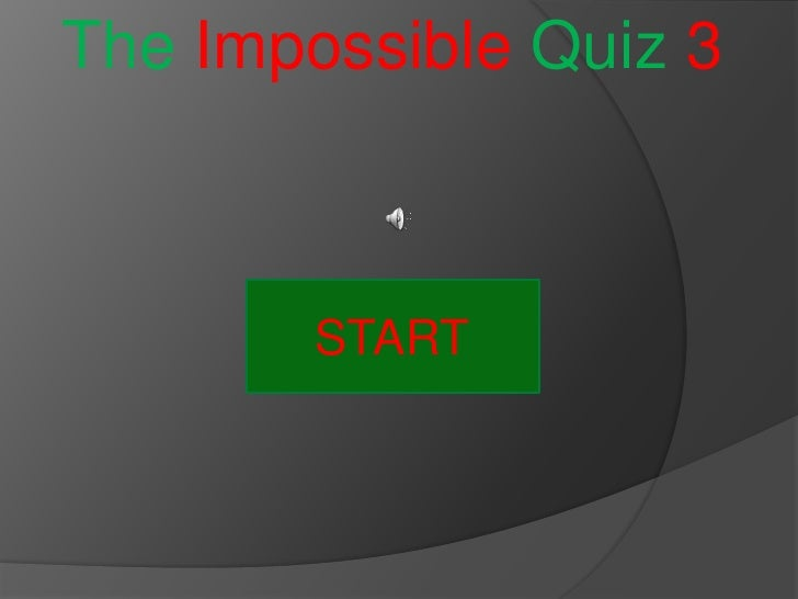 The Impossible Quiz 3            START