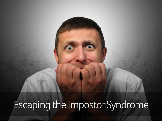 Escaping the Impostor Syndrome