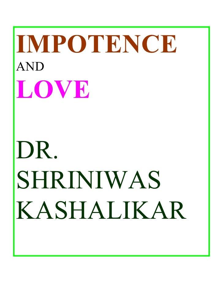 IMPOTENCE AND  LOVE  DR. SHRINIWAS KASHALIKAR