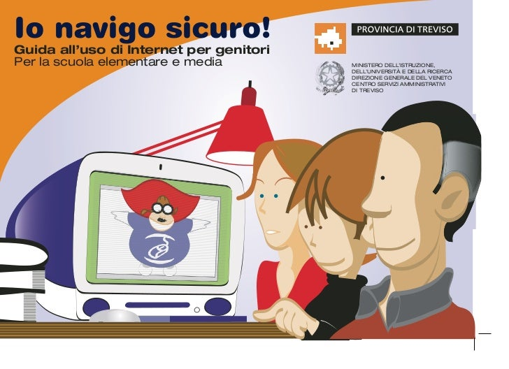 Io navigo sicuro!Guida all'uso di Internet per genitoriPer la scuola elementare e media         MINISTERO DELL'ISTRUZIONE,...
