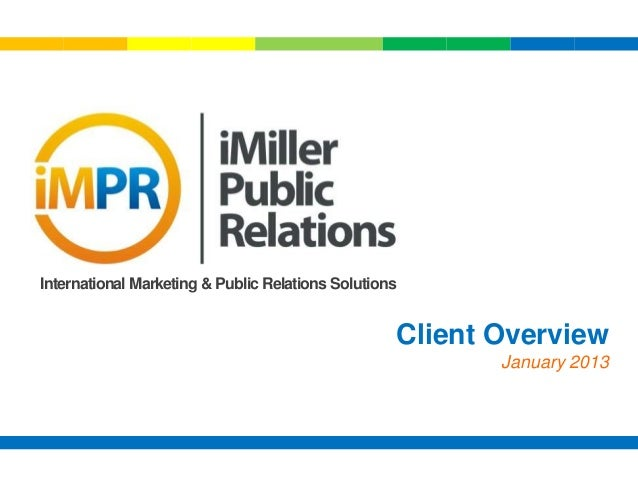 International Marketing & Public Relations Solutions                                                   Client Overview    ...