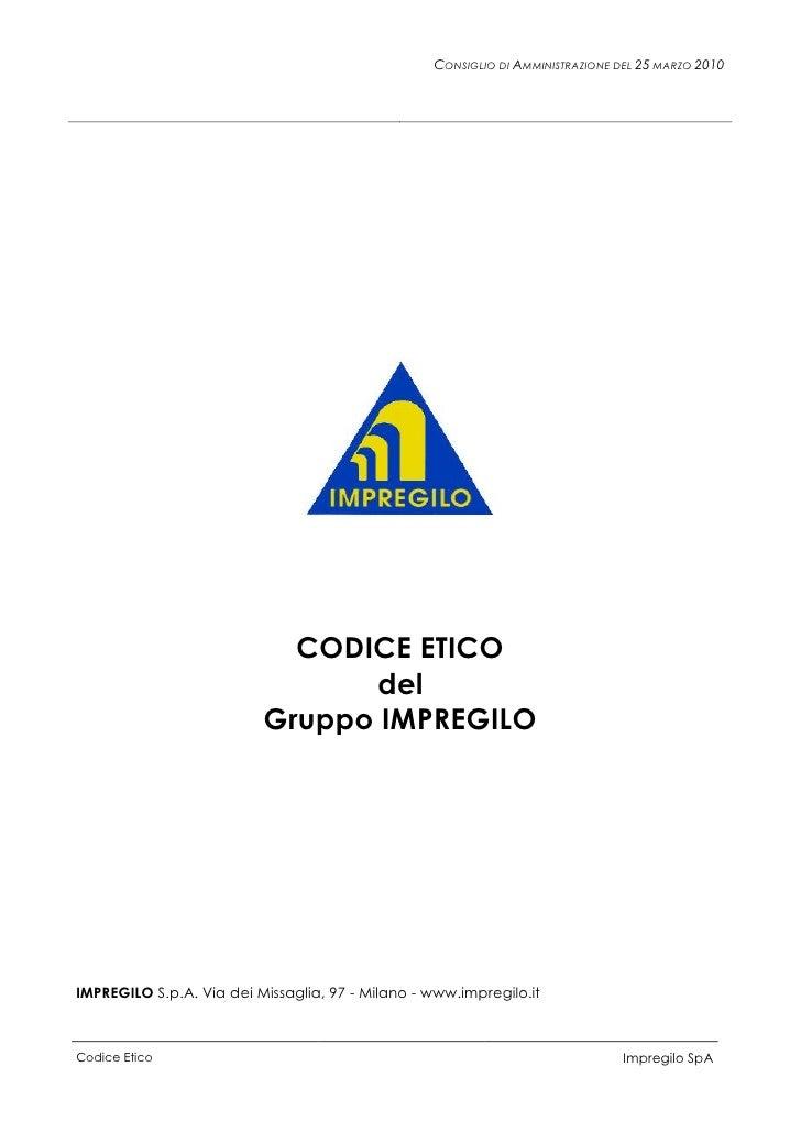 CONSIGLIO DI AMMINISTRAZIONE DEL 25 MARZO 2010                                 CODICE ETICO                               ...