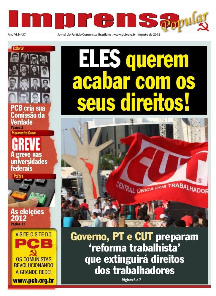 Imprensapu       Po  larAno VI. Nº 37           Jornal do Partido Comunista Brasileiro . www.pcb.org.br . Agosto de 2012  ...