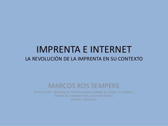 IMPRENTA E INTERNET LA REVOLUCIÓN DE LA IMPRENTA EN SU CONTEXTO MARCOS ROS SEMPERE PRESENTACIÓN – RESUMEN DEL TEXTO DE SIM...