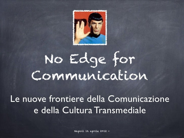 No Edge for Communication - Life is Sharing