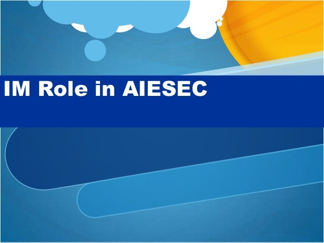 IM Role in AIESEC