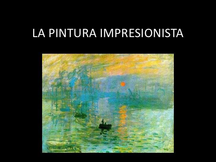 LA PINTURA IMPRESIONISTA<br />