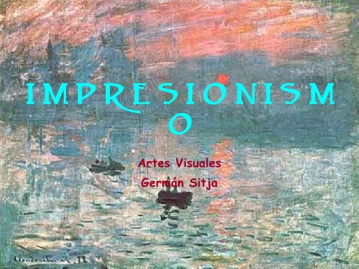 IMPRESIONISMO Artes Visuales Germán Sitja