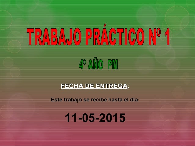 FECHA DE ENTREGAFECHA DE ENTREGA: Este trabajo se recibe hasta el día: 11-05-2015