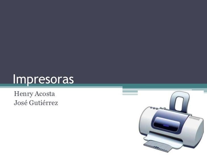 ImpresorasHenry AcostaJosé Gutiérrez