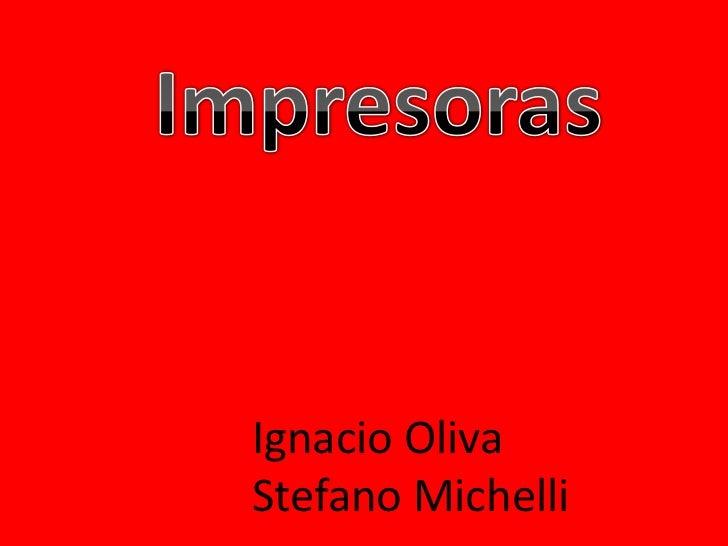 Ignacio OlivaStefano Michelli
