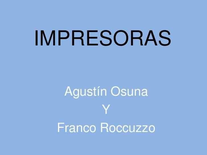 IMPRESORAS  Agustín Osuna        Y Franco Roccuzzo