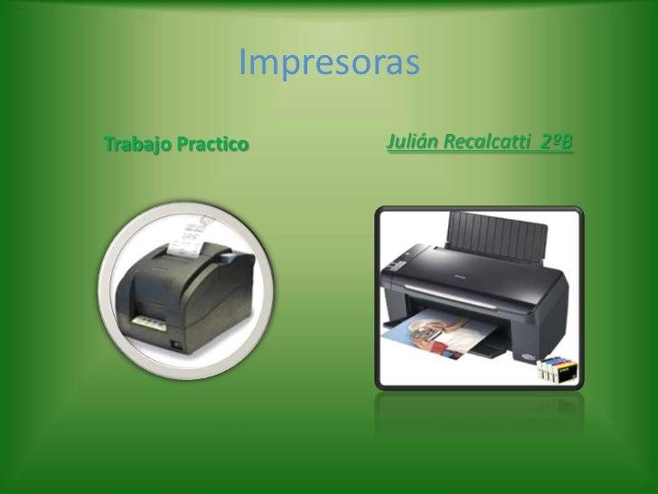 ImpresorasTrabajo Practico      Julián Recalcatti 2ºB