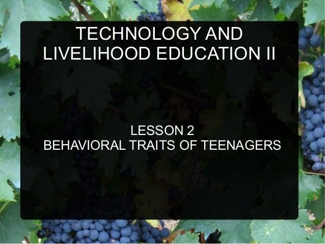 TECHNOLOGY AND LIVELIHOOD EDUCATION II LESSON 2 BEHAVIORAL TRAITS OF TEENAGERS