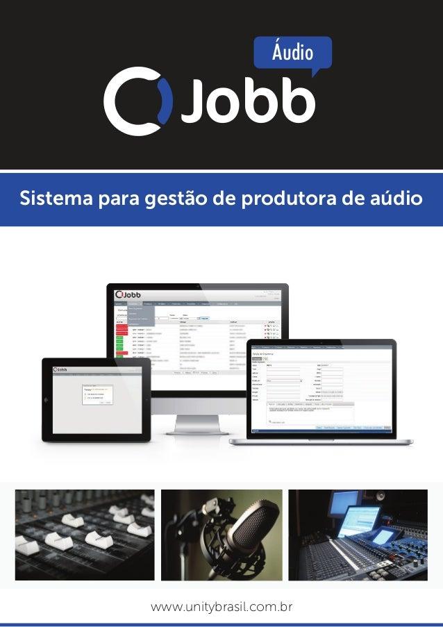 Sistema para gestão de produtora de aúdiowww.unitybrasil.com.brJobbÁudio