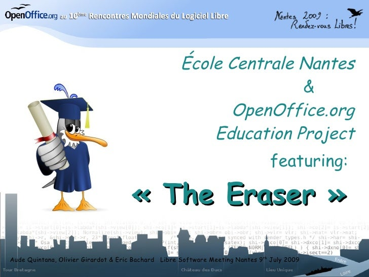 École Centrale Nantes & OpenOffice.org Education Project featuring: The Eraser (implementation of annotation features in OpenOffice.org)