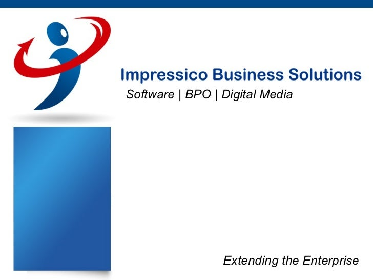 Software | BPO | Digital Media                 Extending the Enterprise