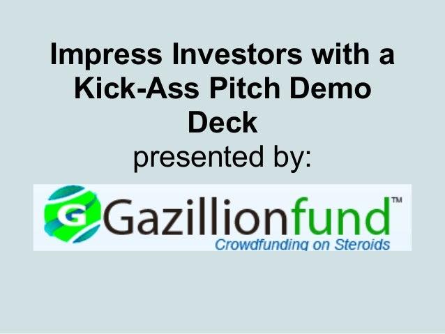 Impress investors with a kick ass pitch demo deck